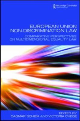 European Union Non-Discrimination Law: Comparative Perspectives on Multidimensional Equality Law