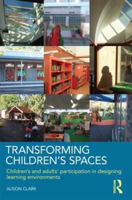 Children's Living Spaces: Involving Young Children and Adults in Designing Schools, Children's Ccentres and Nurseries