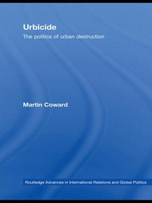 Urbicide: The Politics of Urban Destruction