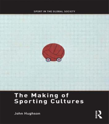 Making of Sporting Cultures