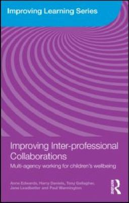 Enhancing Inter-professional Collaborations in Children's Services: Developing the new inter-professional worker