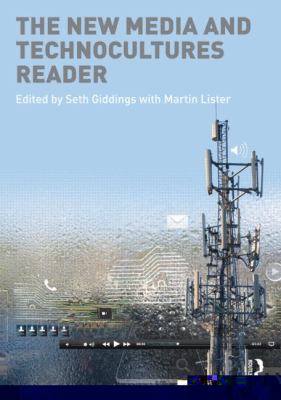New Media and Technocultures Reader