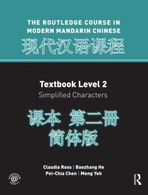 Routledge Course In Modern Mandarin Chinese Level 2 (Simple)