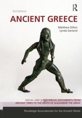 Ancient Greece: Social and Historical Documents from Archaic Times to the Death of Alexander (Routledge Sourcebooks for the Ancient World)