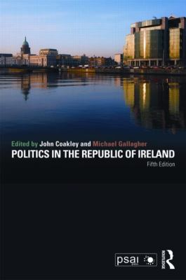 Politics in the Republic of Ireland 5th ed.