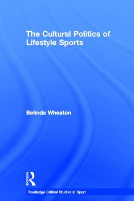 Lifestyle Sport : The Cultural Politics of Alternative Sports