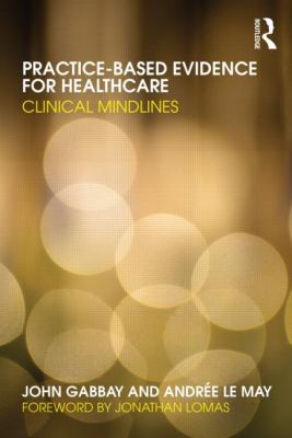 Evidence-based Health Care?: Clinical Knowledge in Practice