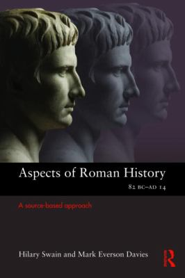 Aspects of Roman History 82BC-AD14 : A Source-Based Approach