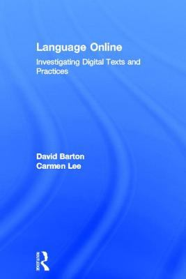 Language Online : Investigating Digital Texts and Practices