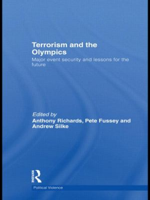 Terrorism and the Olympics : Major Event Security and Lessons for the Future