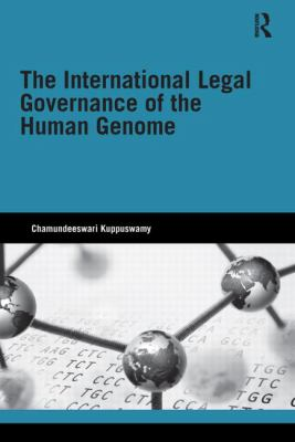 International Legal Governance of the Human Genome