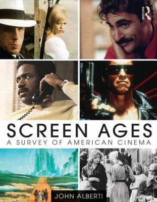 Screen Ages : A Survey of American Cinema