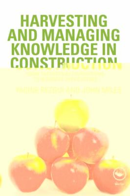 Harvesting and Managing Knowledge in Construction