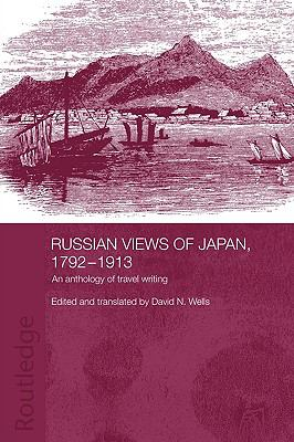 Russian Views of Japan, 1792-1913: An Anthology of Travel Writing