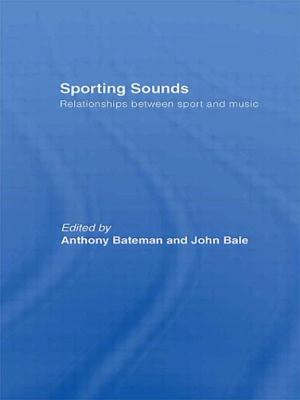 Sporting Sounds: Relationships Between Sport and Music