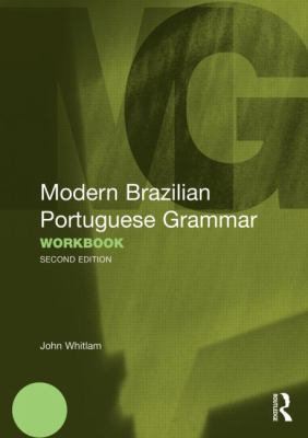 Modern Brazilian Portuguese Grammar Workbook : Their Foundations in Popular and Learned Culture, 1300-1500