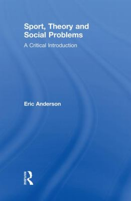 Sport, Society and Social Problems: A Critical Introduction