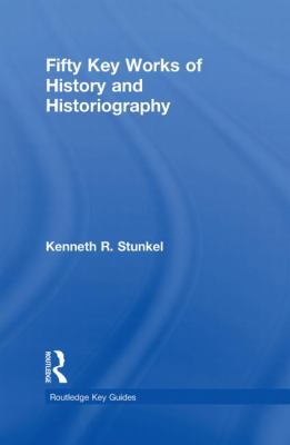 Fifty Key Works of Historiography