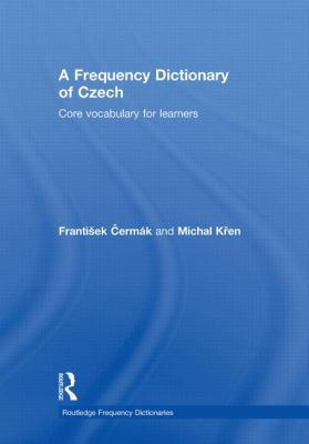 Frequency Dictionary of Czech : Core Vocabulary for Learners