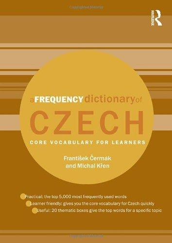 A Frequency Dictionary of Czech: Core Vocabulary for Learners (Routledge Frequency Dictionaries)