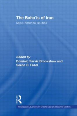 The Baha'is of Iran: Socio-historical Studies