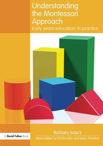 Understanding the Montessori Approach: Early Years Education in Practice (Understanding the... Approach)