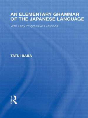 Elementary Grammar of the Japanese Language : With Easy Progressive Exercises