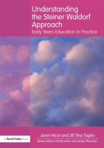 Understanding the Steiner Waldorf Approach: Early Years Education in Practice (Understanding the... Approach)