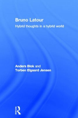 Bruno Latour : Hybrid Thoughts in a Hybrid World