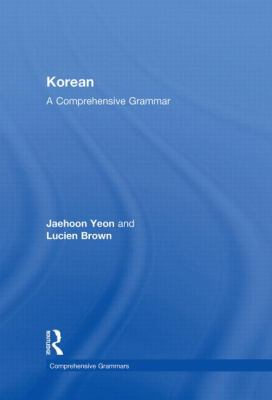 Korean: A Comprehensive Grammar (Routledge Comprehensive Grammars)
