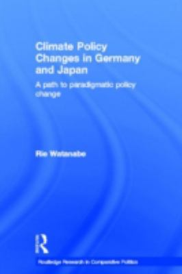 Climate Policy Changes in Germany and Japan : A Path to Paradigmatic Policy Change