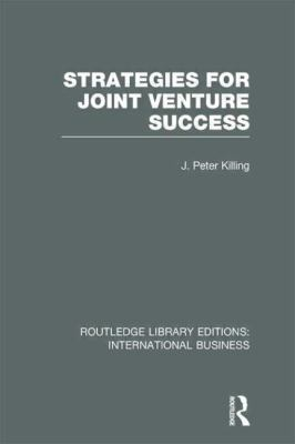 Strategies for Joint Venture Success (RLE International Business)