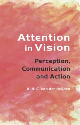 Attention in Vision : Perception, Communication and Action