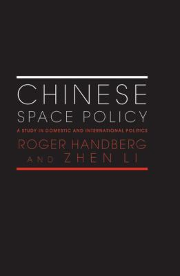 Chinese Space Policy : A Study in Domestic and International Politics