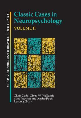 Classic Cases in Neuropsychology, Volume II
