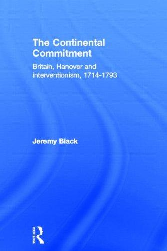 The Continental Commitment: Britain, Hanover and Interventionism 1714-1793