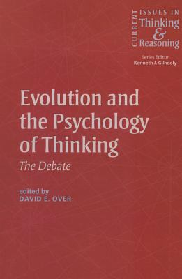 Evolution and the Psychology of Thinking : The Debate