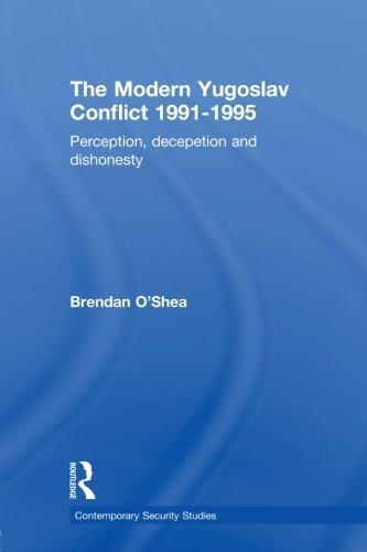 Perception and Reality in the Modern Yugoslav Conflict: Myth, Falsehood and Deceit 1991-1995 (Contemporary Security Studies)