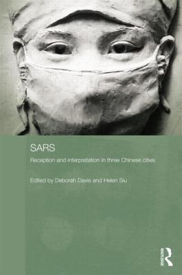 Sars : Reception and Interpretation in Three Chinese Cities