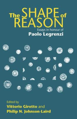 Shape of Reason : Essays in Honour of Paolo Legrenzi