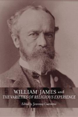 William James and the Varieties of Religious Experience : A Centenary Celebration