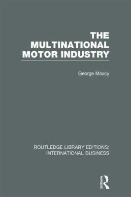 Multinational Motor Industry (RLE International Business)