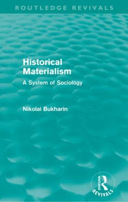 Historical Materialism (Routledge Revivals): A System of Sociology