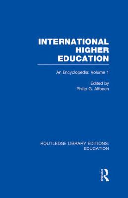 International Higher Education Vol. 1 : An Encyclopedia
