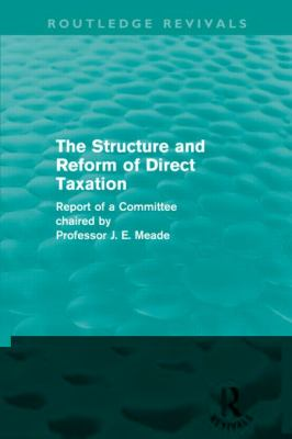 Structure and Reform of Direct Taxation (Routledge Revivals)