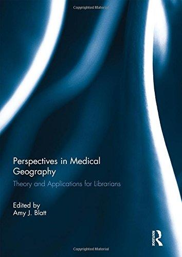 Perspectives in Medical Geography: Theory and Applications for Librarians