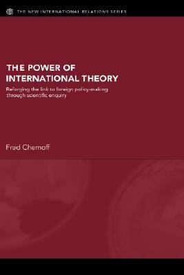 Power of International Theory Reforging the Link to Foreign Policy-Making through Scientific Enquiry