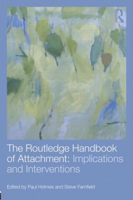 Routledge Handbook of Attachment: Implications and Interventions