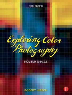 Exploring Color Photography : From Film to Pixels