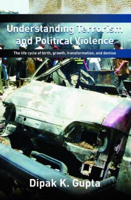 Understanding Terrorism and Political Violence Theory and Policy